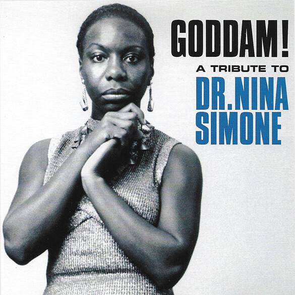 Goddam! A Tribute To Dr. Nina Simone