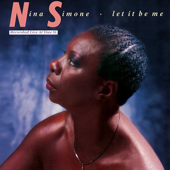 Nina Simone: Let It Be Me