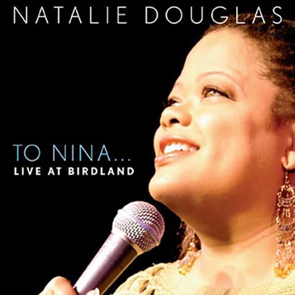 Natalie Douglas: To Nina (Live At Birdland)