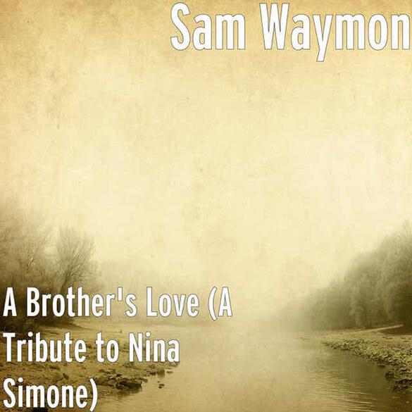 Sam Waymon: A Brother's Love